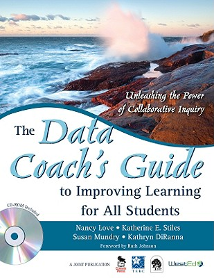 A Data Coach's Guide to Improving Learning for All Students By Love, Nancy/ Stiles, Katherine E./ Mundry, Susan/ Diranna, Kathryn/ Johnson, Ruth (FRW)