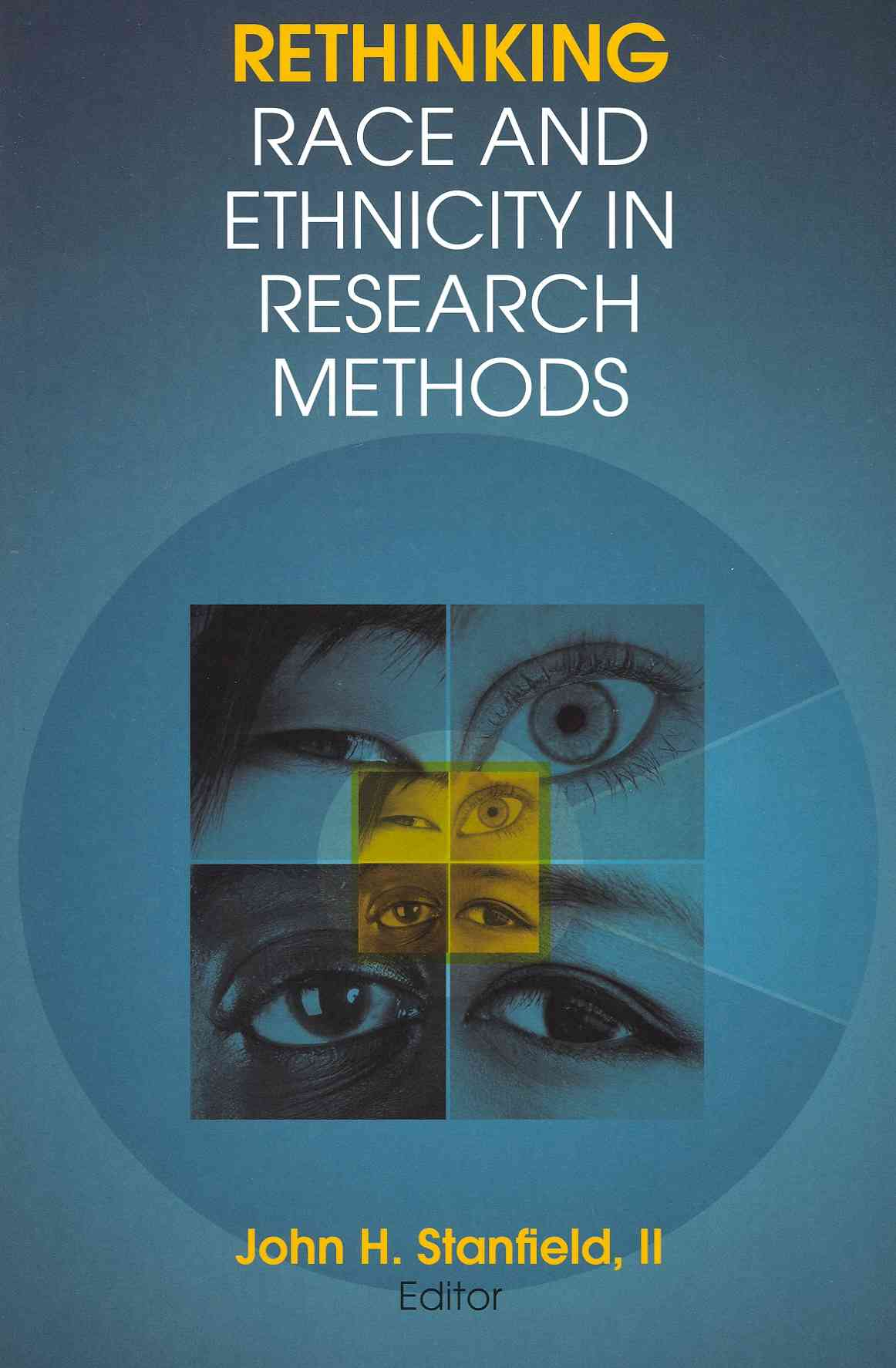 Rethinking Race and Ethnicity in Research Methods By Stanfield, John H., II (EDT)